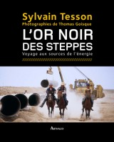 Photo d'illustration de l'ouvrage 'L'or noir des steppes'.